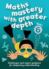 Year 6 Maths Mastery with Greater Depth