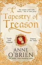 A Tapestry of Treason
