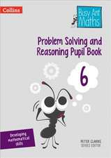 Problem Solving and Reasoning Pupil Book 6