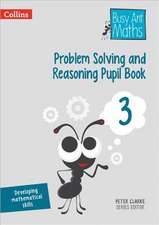 Problem Solving and Reasoning Pupil Book 3