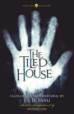 The Tiled House: Tales of Terror by J. S. Le Fanu (Collins Chillers)