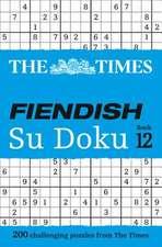 Times Fiendish Su Doku Book 12