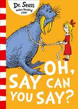 Seuss, D: Oh Say Can You Say?