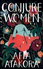 Atakora, A: Conjure Women