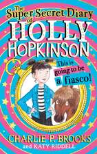 Super-Secret Diary of Holly Hopkinson: This Is Going To Be a Fiasco