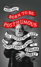 Born to Be Posthumous