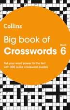 Big Book of Crosswords Book 6: 300 Quick Crossword Puzzles
