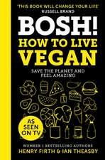 BOSH! The Healthy Vegan Diet