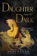 Dyachenko, M: Daughter from the Dark