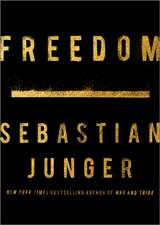 Junger, S: Freedom