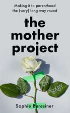 Beresiner, S: The Mother Project