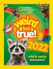National Geographic Kids: Weird but true! 2022