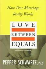Love Between Equals: How Peer Marriage Really Works