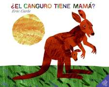 ¿El canguro tiene mamá?: Does a Kangaroo Have a Mother, Too? (Spanish edition)