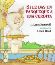 Si le das un panqueque a una cerdita: If You Give a Pig a Pancake (Spanish edition)