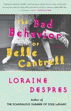 The Bad Behavior of Belle Cantrell: A Novel