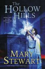 The Hollow Hills: Book Two of the Arthurian Saga