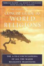 HarperCollins Concise Guide to World Religions: The A-to-Z Encyclopedia of All the Major Religious Traditions