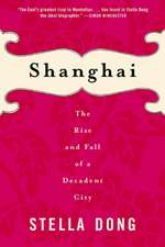Shanghai: The Rise and Fall of a Decadent City