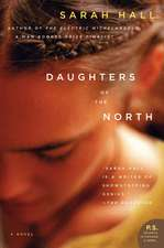 Daughters of the North: A Novel