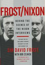 Frost/Nixon: Behind the Scenes of the Nixon Interviews
