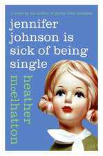 Jennifer Johnson Is Sick of Being Single: A Novel