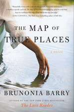 The Map of True Places: A Novel
