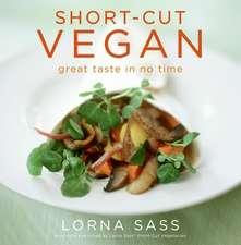 Short-Cut Vegan: Great Taste in No Time