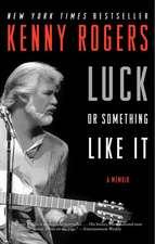 Luck or Something Like It: A Memoir