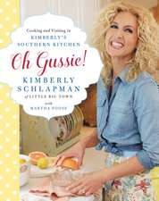 Oh Gussie!: Cooking and Visiting in Kimberly's Southern Kitchen
