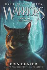 Warriors: Omen of the Stars #4: Sign of the Moon: Warriors: Omen of the Stars vol 4