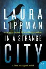 In a Strange City: A Tess Monaghan Novel