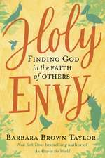Holy Envy: Finding God in the Faith of Others