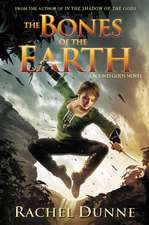 The Bones of the Earth: A Bound Gods Novel