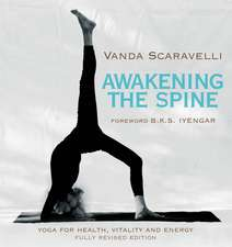 Awakening the Spine: Yoga for Health, Vitality and Energy