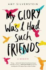 My Glory Was I Had Such Friends
