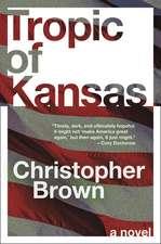 Tropic of Kansas: A Novel