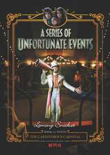 A Series of Unfortunate Events #9: The Carnivorous Carnival Netflix Tie-in