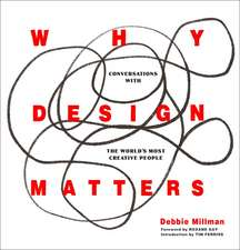 Why Design Matters: Conversations with the World's Most Creative People