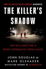 The Killer's Shadow: Inside the Mind of Joseph Paul Franklin and the FBI's Hunt to Catch a White Supremacist Serial Killer