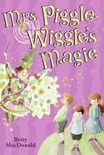 Mrs. Piggle-Wiggle's Magic
