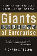 Giants of Enterprise: Seven Business Innovators and the Empires They Built