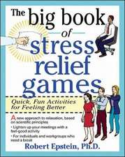 The Big Book of Stress Relief Games: Quick, Fun Activities for Feeling Better