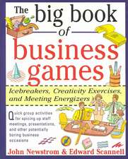 The Big Book of Business Games: Icebreakers, Creativity Exercises and Meeting Energizers