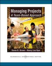 Managing Projects: A Team-Based  Approach