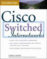 Cisco Switched Internetworks:  Vlans, ATM and Voice/Data Integration