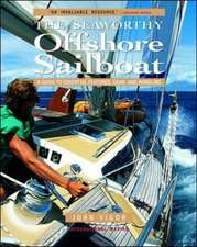 The Seaworthy Offshore Sailboat:  A Guide to Essential Features, Gear, and Handling