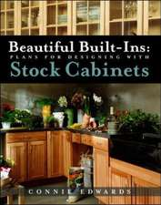 Beautiful Built-ins:  Plans for Designing with Stock Cabinets