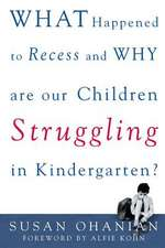 What Happened to Recess and Why Are Our Children Struggling in Kindergarten?