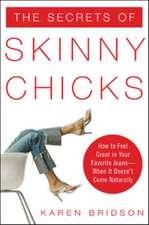 The Secrets of Skinny Chicks